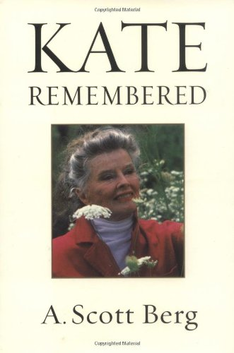Kate Remembered: Berg, A. Scott