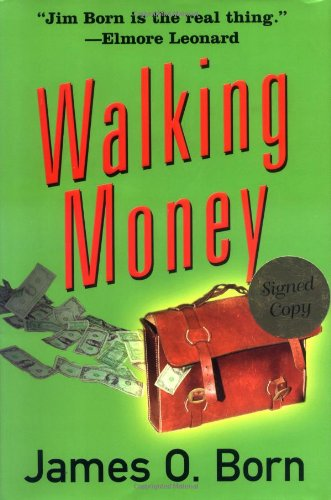 Walking Money: Born, James O.