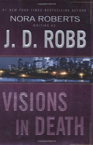 Visions in Death ***SIGNED***: J. D. Robb aka Nora Roberts