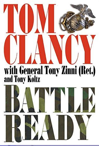 Battle Ready (Autographed): Clancy, Tom; Koltz, Tony; Zinni, Anthony C.; Zinni, Tony