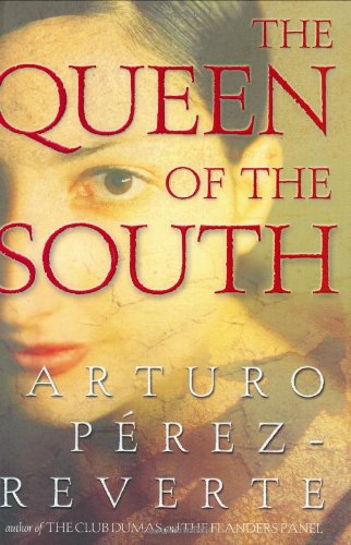 The Queen of the South (Signed First Edition): Arturo Perez-Reverte