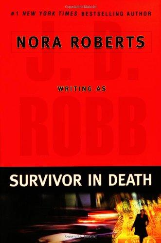 Survivor in Death ***SIGNED***: J. D. Robb aka Nora Roberts
