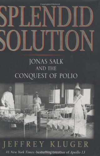 9780399152160: Splendid Solution: Jonas Salk and the Conquest of Polio