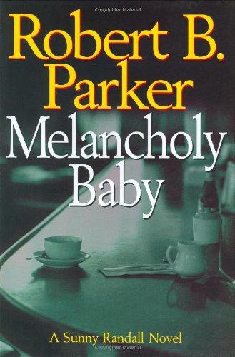 Melancholy Baby (A Sunny Randall Novel): Parker, Robert B.