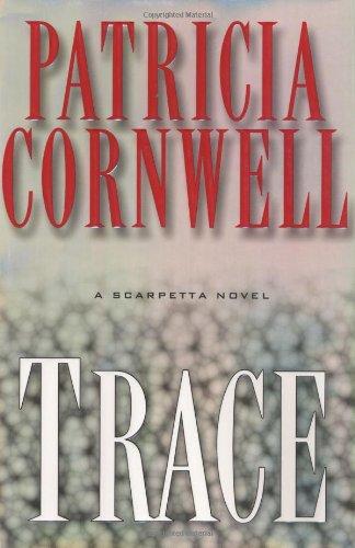 9780399152191: Trace: A Scarpetta Novel