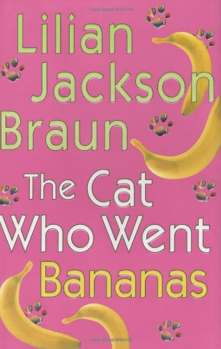 The Cat Who Went Bananas: Lilian Jackson Braun