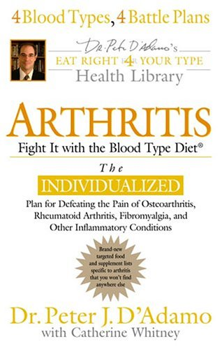 9780399152276: Arthritis: Fight it with the Blood Type (Eat Right 4 Your Type Library)