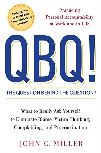 9780399152337: QBQ! the Question Behind the Question: Practicing Personal Accountability at Work and in Life
