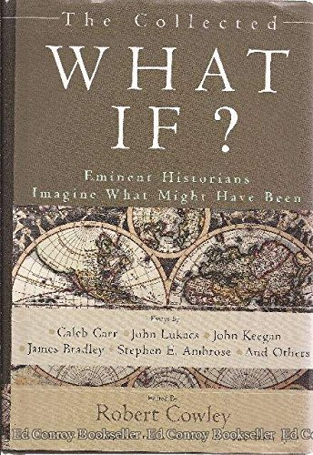 The Collected What If? Eminent Historians Imagine: Stephen E. Ambrose,