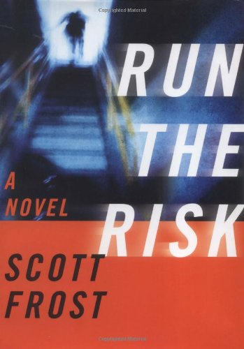 RUN THE RISK: Frost, Scott