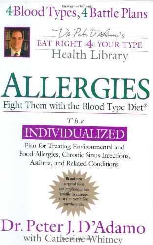 9780399152528: Allergies: Fight Them with the Blood Type Diet (Eat Right For Your Type)