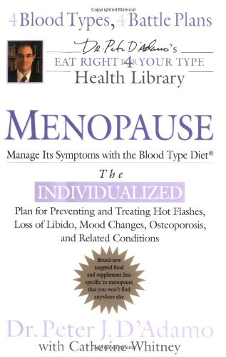 9780399152535: Menopause: Manage Its Symptoms With the Blood Type Diet: The Individualized Plan for Preventing And Treating Hot Flashes, Loss of Libido, Mood Changes, Osteoporosis, And Related Conditions