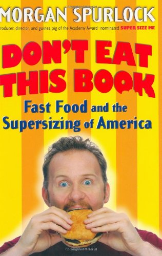 9780399152603: Don't Eat This Book: Fast Food and the Super Sizing of America