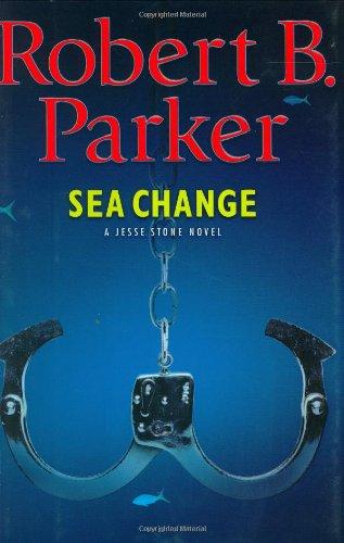 Sea Change: Parker, Robert B.;Parker, Robert P.