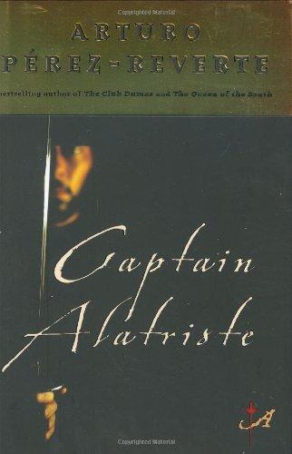Captain Alatriste: Perez-Reverte, Arturo