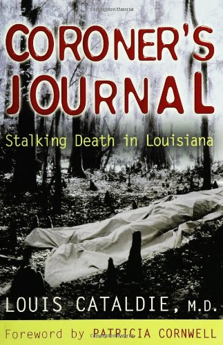 Coroner's Journal: Stalking Death in Louisiana (0399152822) by Louis Cataldie