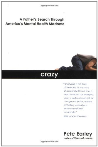 9780399153136: Crazy: A Father's Search Through America's Mental Health Madness