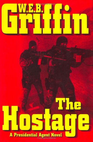 The Hostage ***SIGNED & DATED***: W.E.B. Griffin