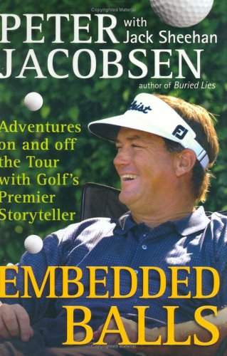 9780399153167: Embedded Balls: Adventures On and Off the Tour with Golf's Premier Storyteller