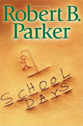 School Days (Spenser Mystery): Parker, Robert B.