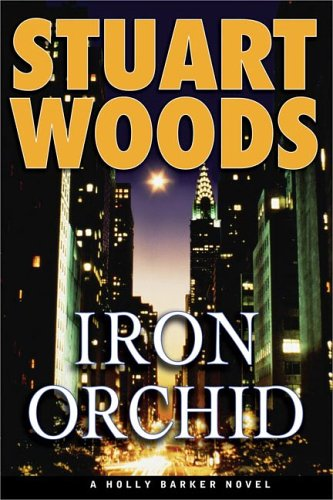 9780399153259: Iron Orchid (Holly Barker Novels)