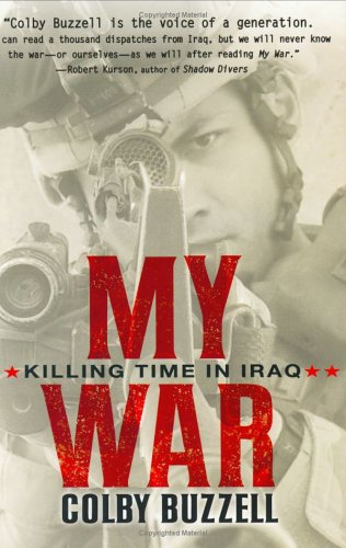 9780399153273: My War: Killing Time in Iraq