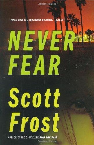 NEVER FEAR (SIGNED): Frost, Scott