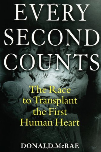 9780399153419: Every Second Counts: The Race to Transplant the First Human Heart