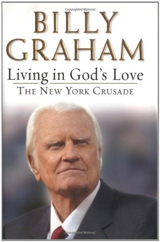 9780399153464: Living in God's Love: The New York Crusade
