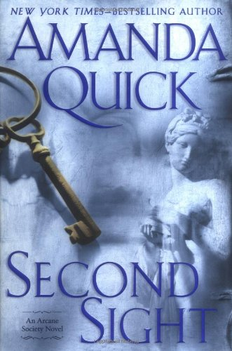 Second Sight (The Arcane Society, Book 1): Quick, Amanda; Krentz,