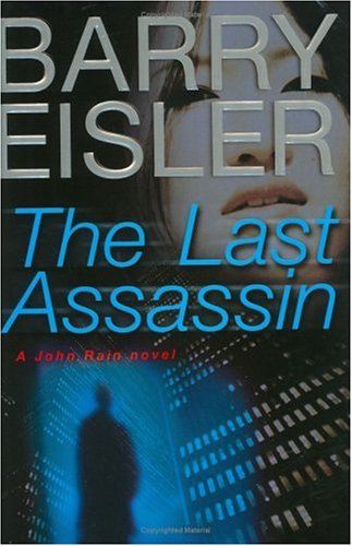 The Last Assassin (John Rain Thrillers): Eisler, Barry