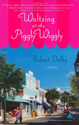 Waltzing at the Piggly Wiggly: Dalby, Robert