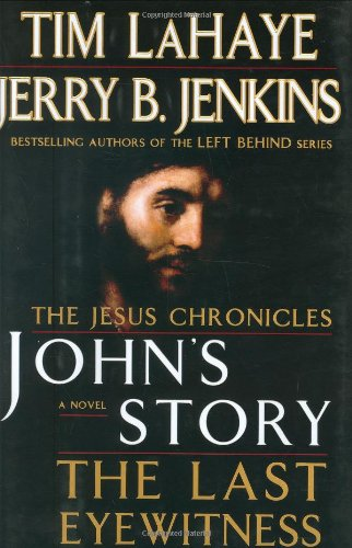 John's Story: The Last Eyewitness, The Jesus Chronicles [2x SIGNED + Photo]: LaHaye, Tim; ...