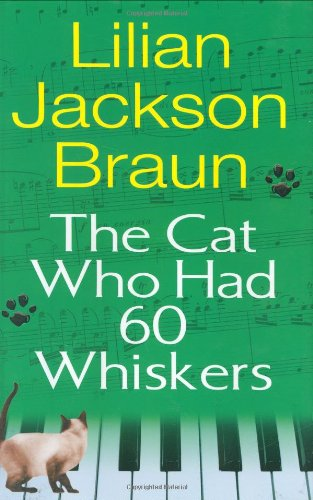 The Cat Who Had 60 Whiskers: Lilian Jackson Braun