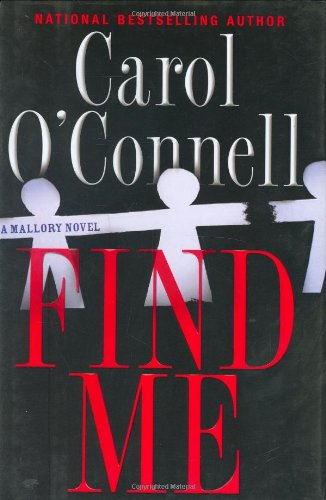 Find Me: A Mallory Novel: O'Connell, Carol (AUTOGRAPHED)
