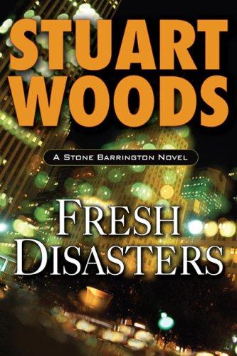 Fresh Disasters (Stone Barrington): Stuart Woods