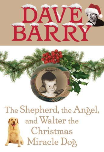 The Shepherd, The Angel, and Walter the Christmas Miracle Dog (Signed): Barry, Dave