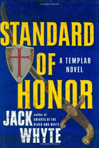 Standard of Honor (Templar Trilogy): Whyte, Jack