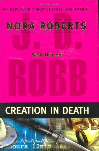 Creation in Death (An Eve Dallas Mystery)