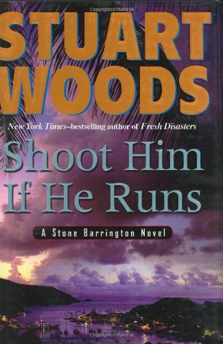 9780399154447: Shoot Him If He Runs (Stone Barrington Novels)