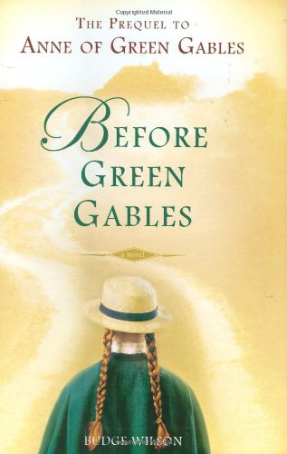 9780399154683: Before Green Gables