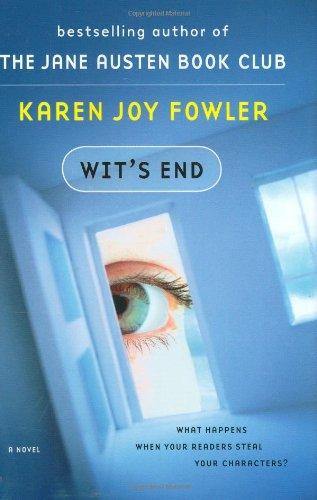 Wit's End: Fowler, Karen Joy