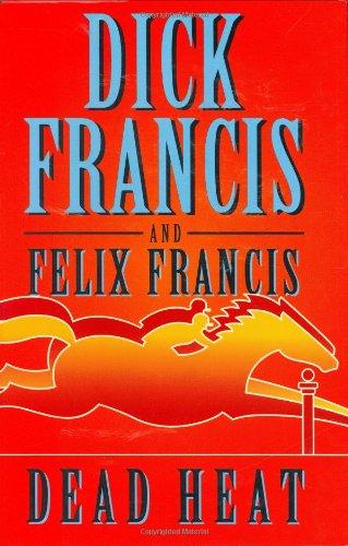 Dead Heat: Francis, Dick; Francis, Felix