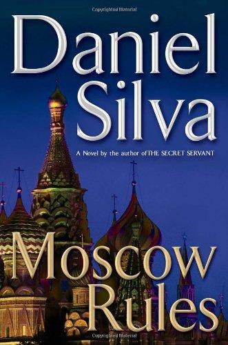9780399155017: Moscow Rules (Gabriel Allon)