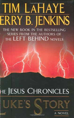 Luke's Story (The Jesus Chronicles) (9780399155239) by Jerry B. Jenkins; Tim LaHaye