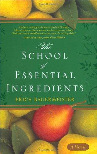 The School of Essential Ingredients: Bauermeister, Erica