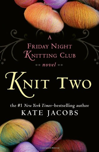 9780399155833: Knit Two: A Friday Night Knitting Club Novel