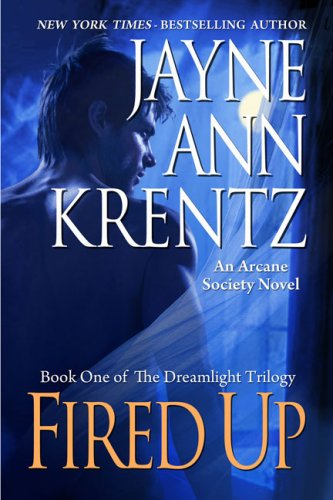 9780399155963: Fired Up: Book One of the Dreamlight Trilogy (Arcane Society, No. 7)