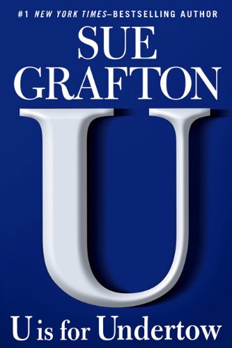 U is for Undertow: A Kinsey Millhone Novel: Grafton, Sue