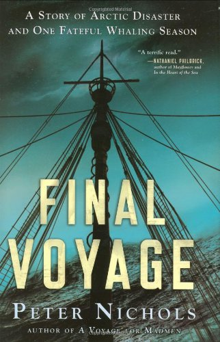 9780399156021: Final Voyage: A Story of Arctic Disaster and One Fateful Whaling Season
